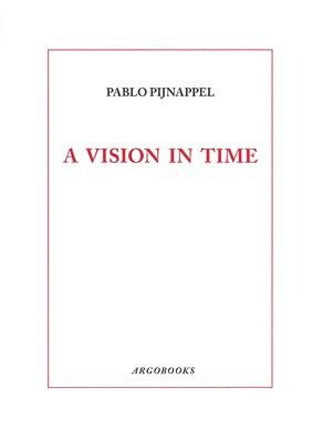 A Vision in Time by Pablo Pijnappel
