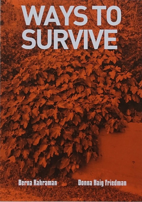 Ways to Survive by Berna Kahraman & Donna Haig Friedman