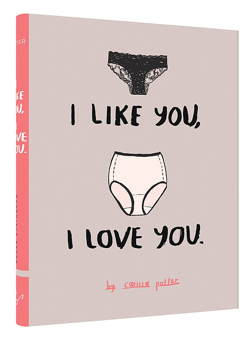I Like You, I Love You by Carissa Potter