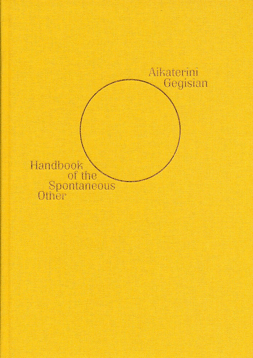 Handbook of the Spontaneous Other by Aikaterini Gegisian