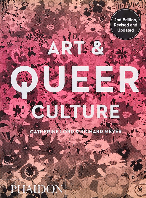 Art and Queer Culture by Catherine Lord & Richard Meyer