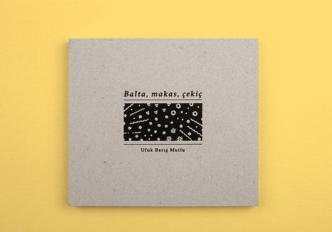 Balta, Makas, Çekiç by Ufuk Barış Mutlu
