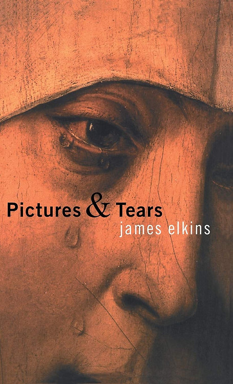 Pictures & Tears (...) by James Elkins