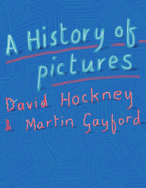 A History of Pictures (...) by David Hockney & Martin Gayford
