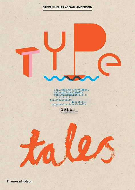 Type Tells Tales by Steven Heller