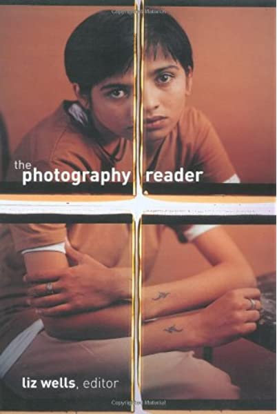 The Photography Reader by Liz Wells