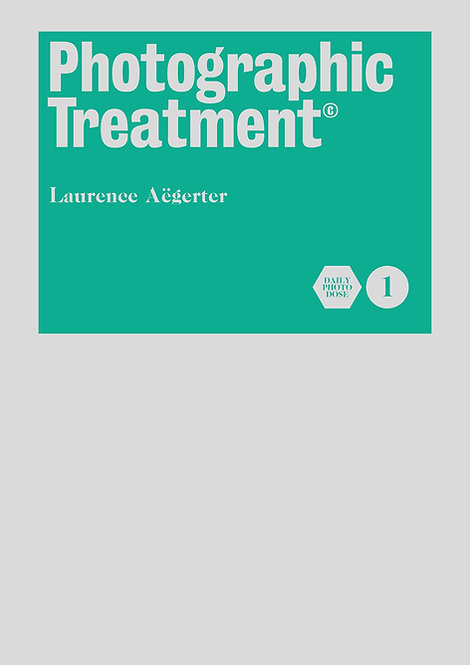 Photography Treatment Volume 1 by Laurence Aëgerter