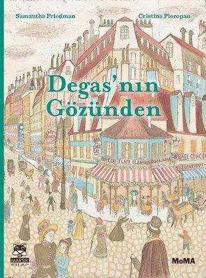 Degas'nın Gözünden by Samantha Friedman & Cristina Pieropan