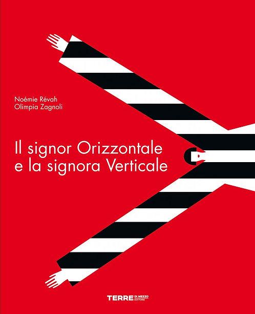 Il Signor Orizzontale e la Signora Verticale by Noémie Révah & Olimpia Zagnoli