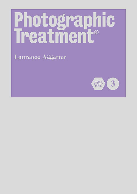 Photography Treatment Volume 3 by Laurence Aëgerter