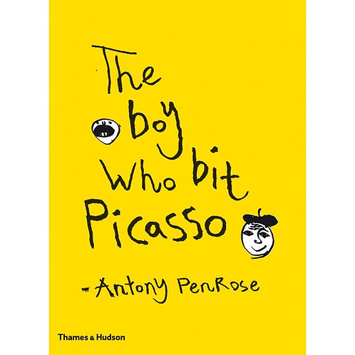 The Boy Who Bit Picasso by Antony Penrose