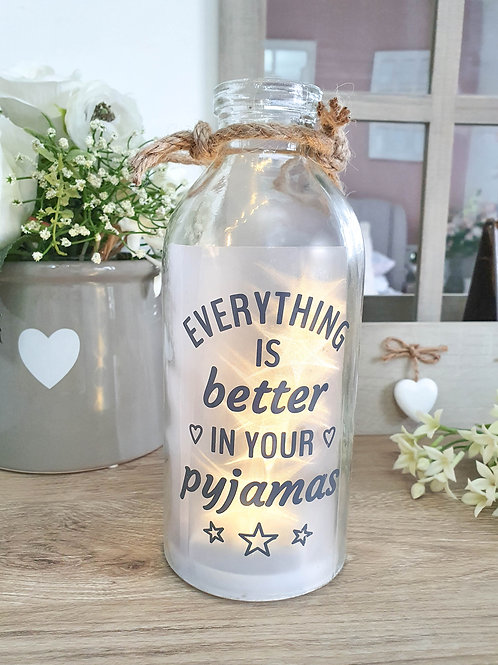 Everything Is Better In Your Pj's LED Bottle **PRE ORDER**