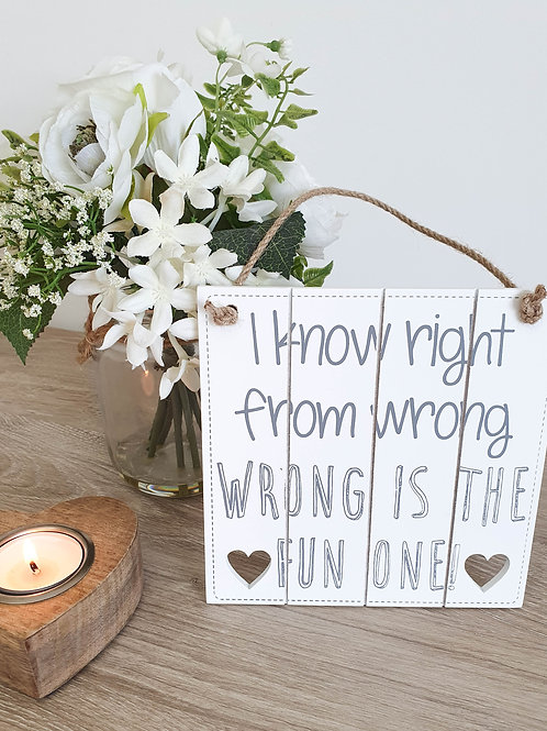 Right From Wrong Heart Plaque