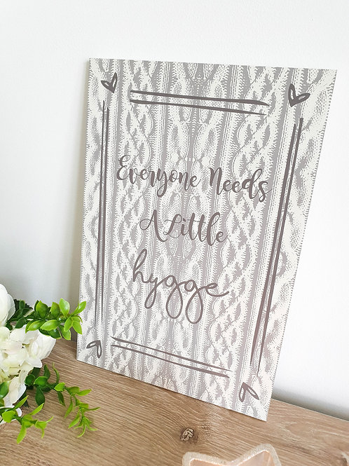 Everyone Needs A Little Hygge Plaque