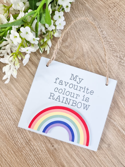 My Favourite Colour Is Rainbow Mini Sign