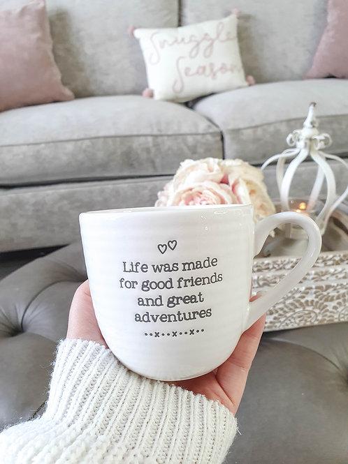 White Life Was Made For Good Friends Mug