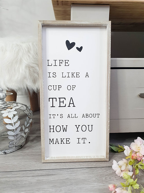 Life Is Like A Cup Of Tea Plaque
