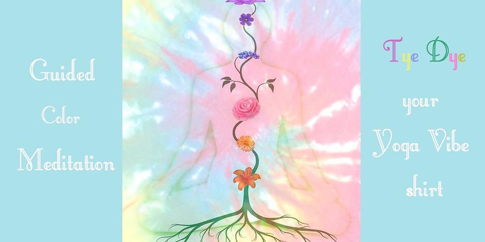 Color Meditation & Tye Dye