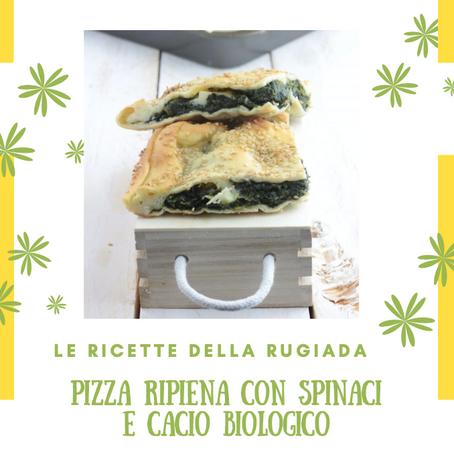 Pizza ripiena con spinaci e cacio biologico Iris