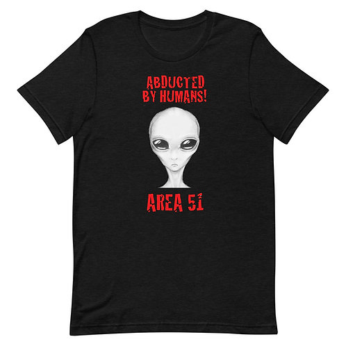 Abducted By Humans T-Shirt