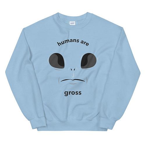 Humans Are Gross Sweatshirt