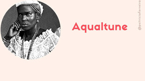 Aqualtune #GrandesMulheres