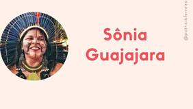 Sôniga Guajajara #GrandesMulheres