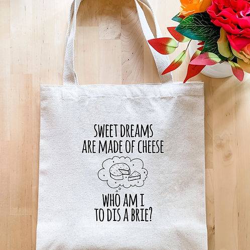 Sweet Dreams Are Made Of Cheese Tot Bag