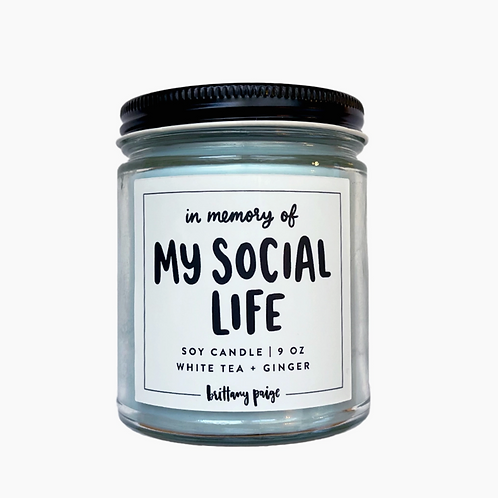 In Memory Of My Social Life Candle