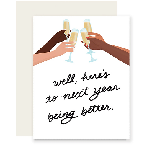 To Next Year Being Better New Year Card