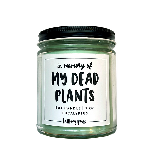 In Memory Of My Dead Plants Candle