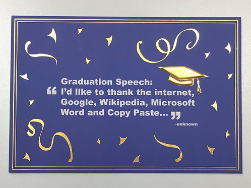 "Graduation Card - ""Graduation Speech: 'I'd like to thank the internet..."""