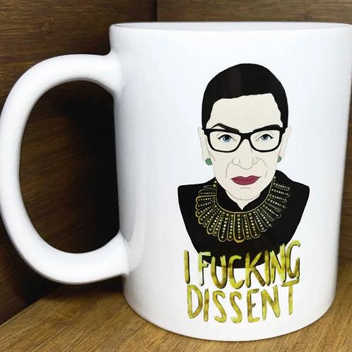 I Fucking Dissent RBG mug
