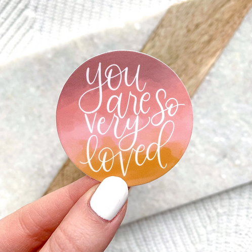 You Are So Very Loved Sticker