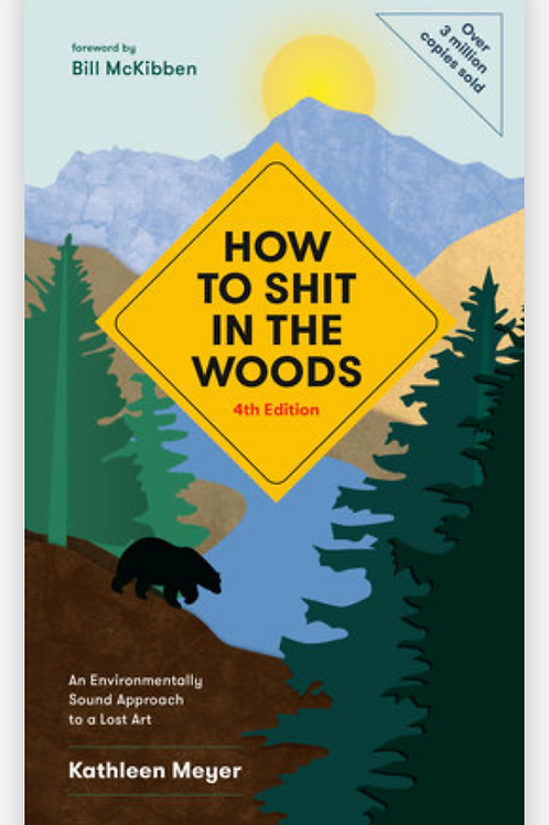 How to Shit In The Woods 4th Edition