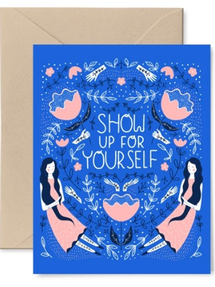 "Blank Card ""Show up for Yourself"""