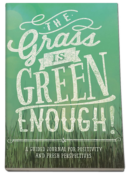 Grass is Green Enough Guided Journal