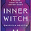 Thumbnail: A Modern Guide To The Ancient Craft: Inner Witch