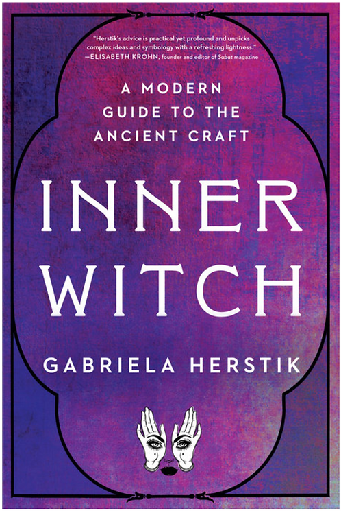 A Modern Guide To The Ancient Craft: Inner Witch