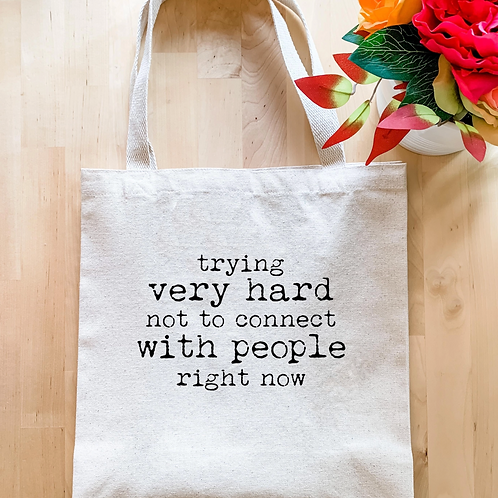 Trying Not To Connect Tote Bag