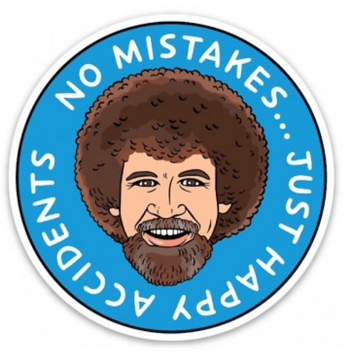 No Mistakes... Bob Ross Sticker