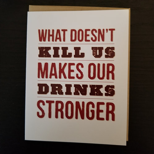 What Doesn't Kill Us Blank Card