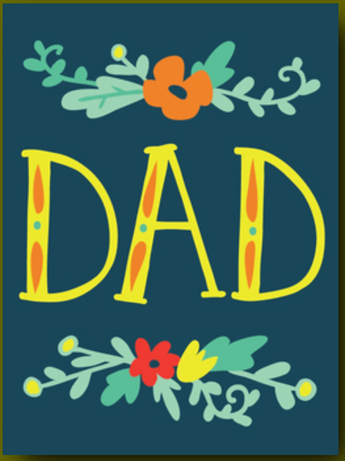 """Father's Day Card - """"DAD"""" Flowers (black background)"""