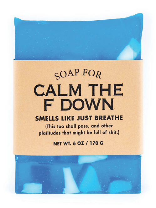 """Soap For """"Calm The F Down"""""""