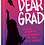 Thumbnail: Dear Grad: Words of Wisdom and Encouragement for Your Next Journey