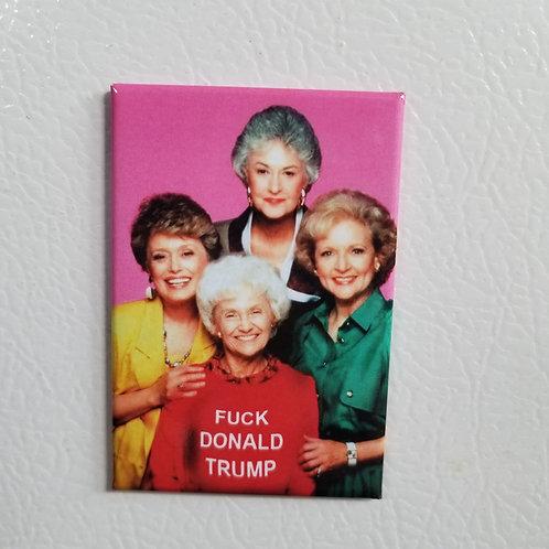 Golden Girls-F* Trump Magnet