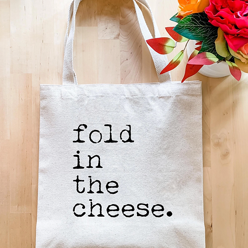 Fold In The Cheese Tote Bag