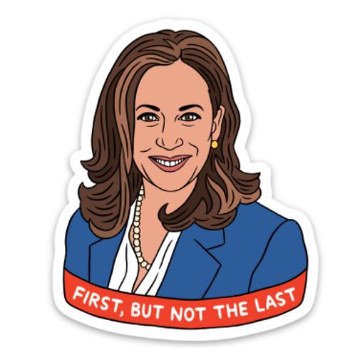 First, But Not Last Kamala Sticker