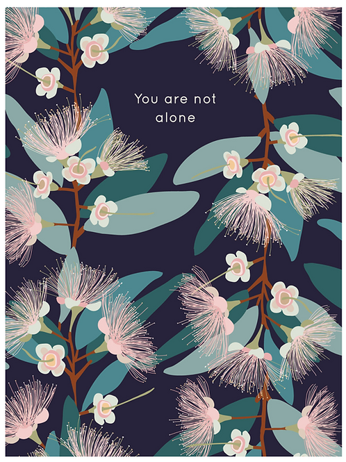 You Are Not Alone...Sympathy Card