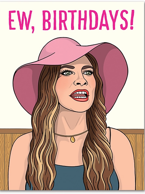 Ew, Birthdays! Card